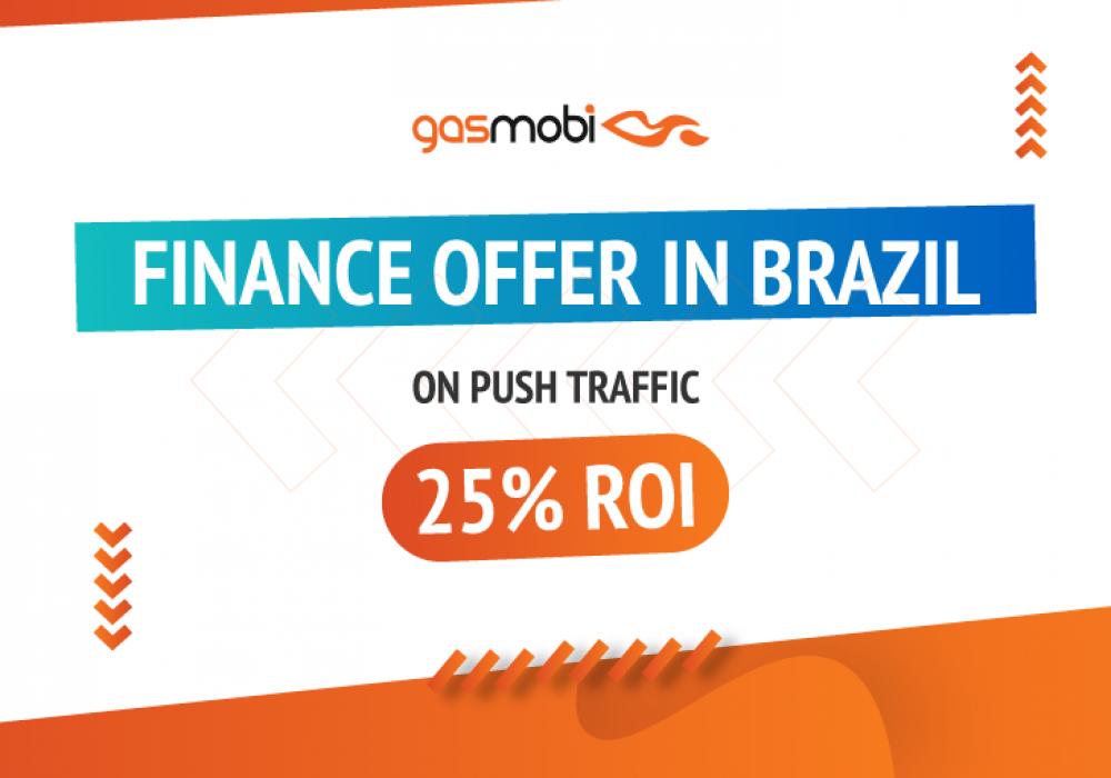 FINANCE OFFER IN BRAZIL ON PUSH TRAFFIC - 25% ROI